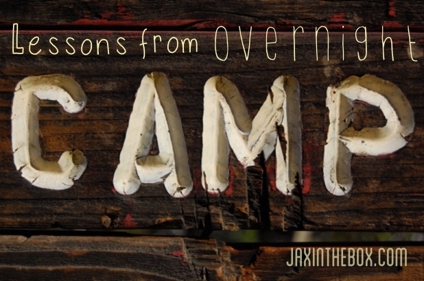 Lessons from camp @ jaxinthebox.com